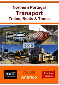 Northern Portugal Transport - Trains Boats and Trams 2013