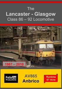 The Lancaster - Glasgow Class 86-92 Locomotive 1987-2010