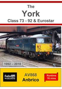 The York Class 73 - 92 and Eurostar 1992 - 2018