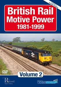 British Rail Motive Power 1981-1999 - Volume 2