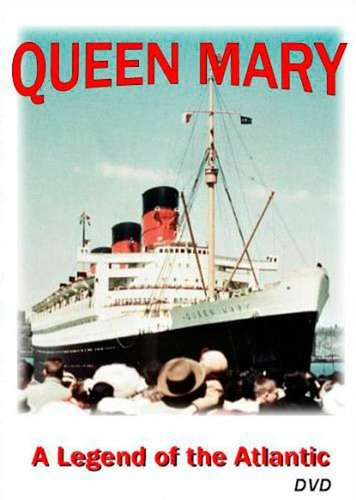 Queen Mary – A Legend of the Atlantic