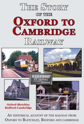 The Story of the Oxford to Cambridge Railway