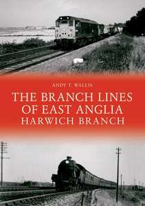 The Branch Lines of East Anglia - Harwich Branch