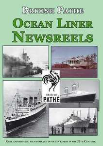 Ocean Liner Newsreels from British Pathe