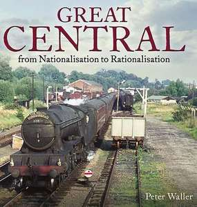Great Central: From Nationalisation to Rationalisation