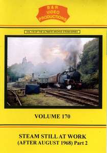 Steam Still at Work after August 1968 Part 2 Volume 170