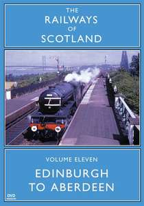 The Railways Of Scotland Volume Eleven - Edinburgh To Aberdeen
