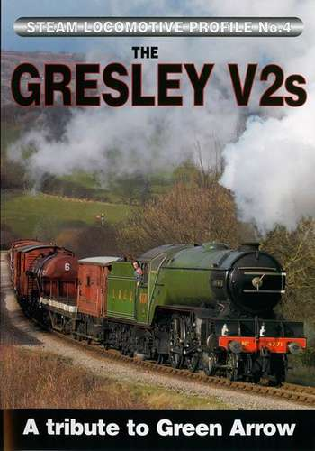 Steam Locomotive Profile No.4 - Gresley V2s - A Tribute To Green Arrow