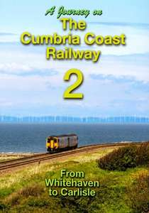 A Journey on the Cumbria Coast Railway 2 - Whitehaven to Carlisle