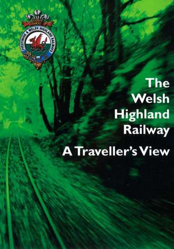 The Welsh Highland Railway - A Traveller's View