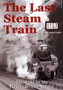 The Last Steam Train - The Story of the Fifteen Guinea Special