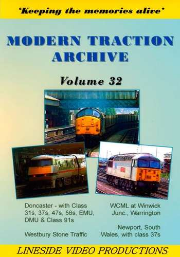 Modern Traction Archive - Volume 32 - Doncaster Newport Warrington and Westbury