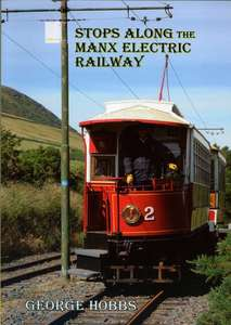 Stops along the Manx Electric Railway by George Hobbs - Book