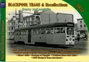 Blackpool Trams and Recollections 1972 - Volume 69