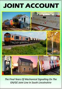 JOINT ACCOUNT - The Final Years Of Mechanical Signalling On The GN GE Joint Line In South Lincolnshire