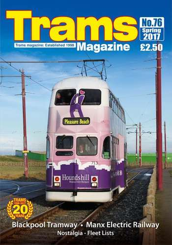 TRAMS Magazine 76 - Spring 2017