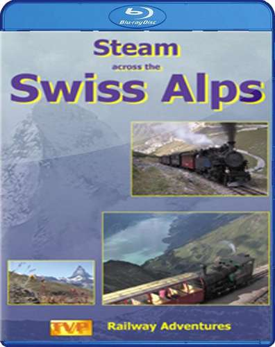 Steam Across The Swiss Alps. Blu-ray