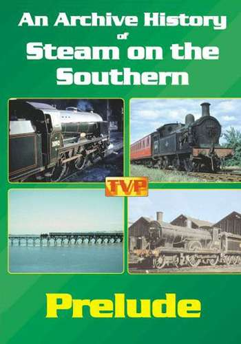 An Archive History of Steam on the Southern - Prelude
