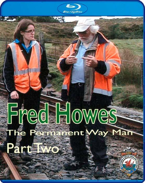 Fred Howes - The Permanent Way Man - Part Two. Blu-ray