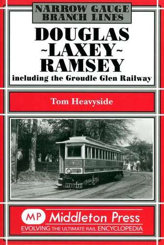 Narrow Gauge Branch Lines: Douglas - Laxey - Ramsey