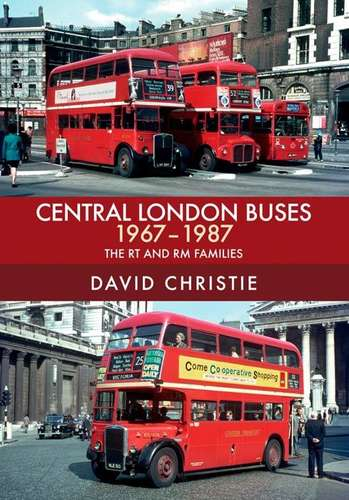 Central London Buses 1967-1987 - The RT and RM Families - Book