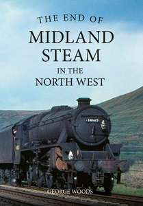 The End of Midland Steam in the North West - Book
