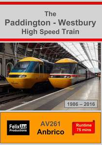 The Paddington - Westbury High Speed Train 1986-2016
