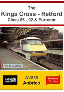 The Kings Cross - Retford Class 86 - 92 and Eurostar 1989 - 2017