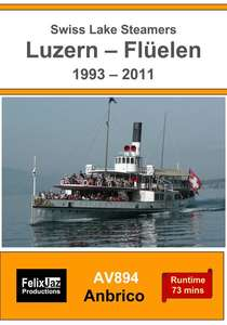 Swiss Lake Steamers - Luzern - Flüelen 1993-2011