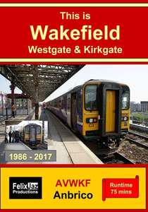 This is Wakefield Westgate and Kirkgate 1986 - 2017