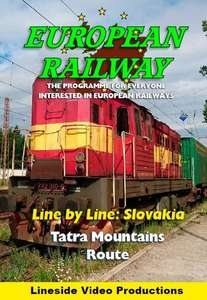 European Railway - Line by Line: Slovakia - Tatra Mountains Route 2018