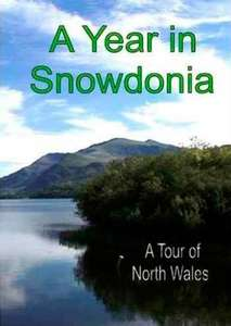 A Year in Snowdonia - A Tour of North Wales