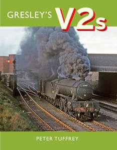 Gresley's V2s By Peter Tuffrey