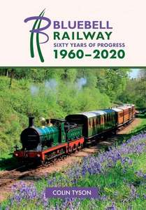 Bluebell Railway - Sixty Years of Progress 1960-2020