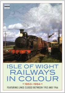 Isle of Wight Railways in Colour 1953 -1994