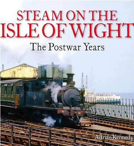 Steam on the Isle of Wight: The Postwar Years