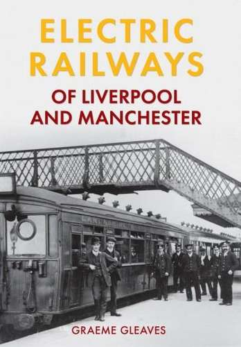 Electric Railways of Liverpool and Manchester - Book