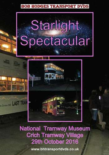 Starlight Spectacular - National Tramway Museum, Crich Tramway Village