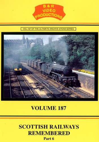 Scottish Railways Remembered Part 6 - Volume 187