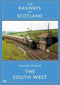 The Railways Of Scotland Volume Twelve - The South West