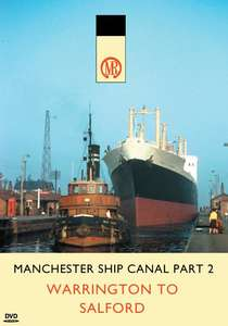 Manchester Ship Canal Part 2 - Warrington to Salford