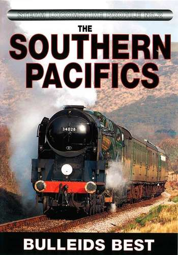 Steam Locomotive Profile  No.2 - The Southern Pacifics - Bulleids Best
