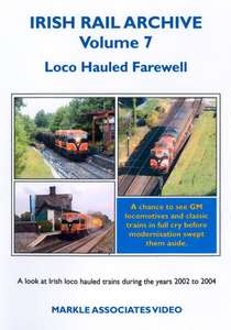 Irish Rail Archive Volume 7 - Loco Hauled Farewell