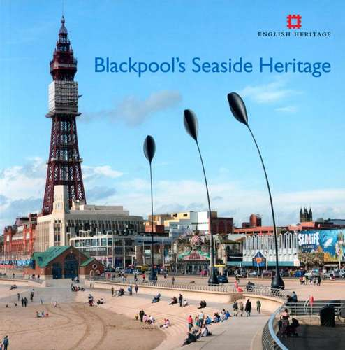 Blackpools Seaside Heritage - Book