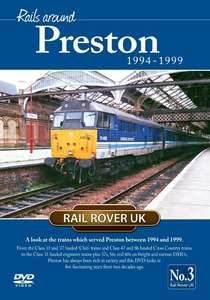 Rails around Preston 1994-1999