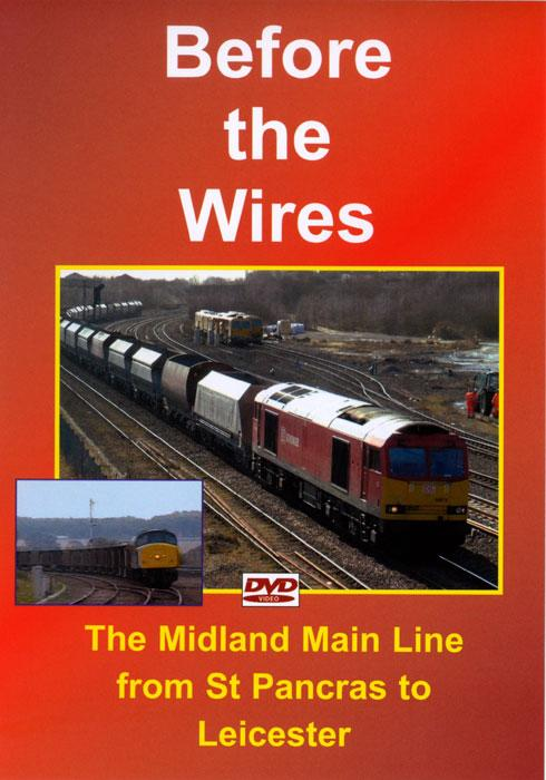 Before the Wires - The Midland Main Line from St Pancras to Leicester