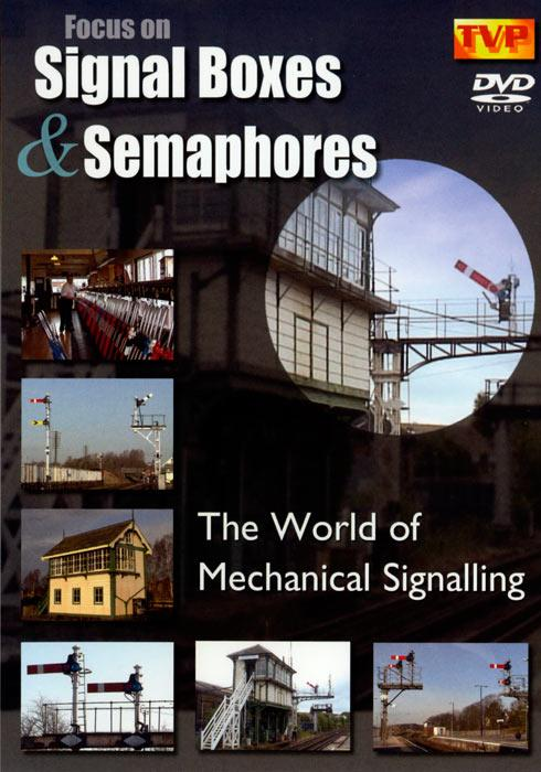 Focus on Signal Boxes and Semaphores -The World of Mechanical Signalling
