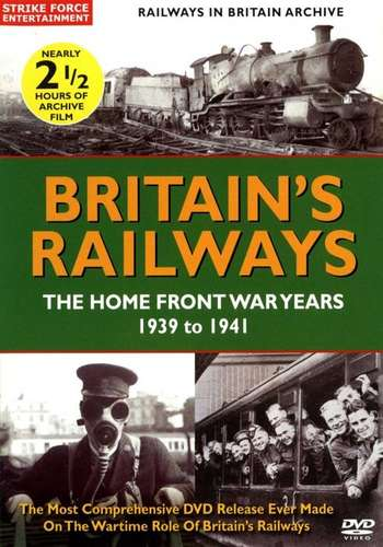 Britains Railways - The Home Front War Years 1939-1941