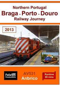 Northern Portugal - Braga - Porto - Douro Railway Journey 2013