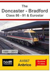 The Doncaster - Bradford Class 86 - 91 and Eurostar - 1988 - 2018